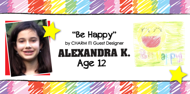 Nordstrom Design-A-Charm Contest winner Alexandra K., Be Happy