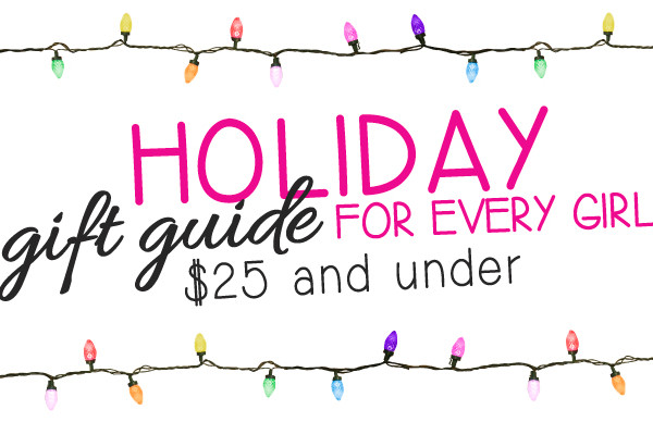 Holiday Gift Guide for Girls
